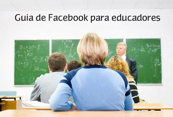 Guía de Facebook para educadores.