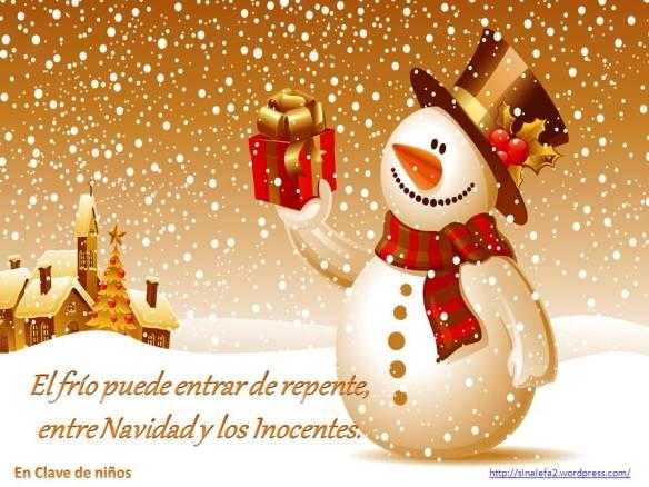 El frío puede entrar de repente entre Navidad y los Inocentes