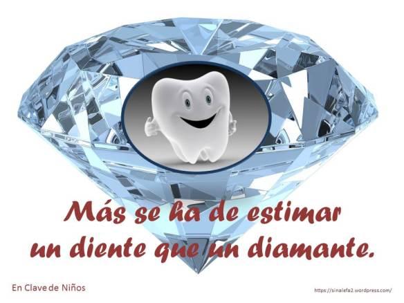 Más se ha de estimar undienteque un diamante.