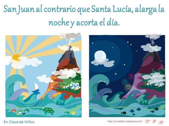 San Juan al contrario que Santa Lucía, alarga la noche y acorta el día.