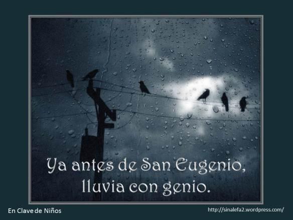 Ya antes de San Eugenio lluvia con genio